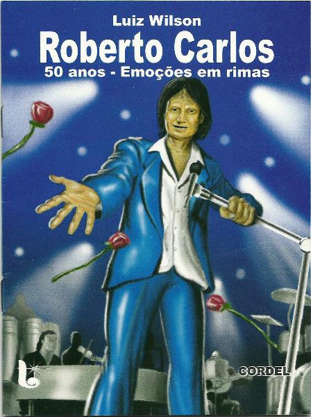 Luiz Wilson - Roberto Carlos 50 Anos - Emoções em Rimas